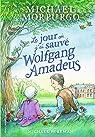 Le jour où j'ai sauvé Wolfgang Amadeus par Morpurgo