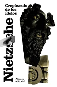 Crepúsculo de los ídolos: o Cómo se filosofa con el martillo par Friedrich Nietzsche