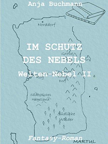 Im Schutz des Nebels: Welten-Nebel Band II (Welten-Nebel-Tetralogie)