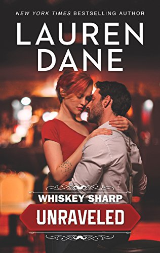 Whiskey Sharp: Unraveled (Whiskey Sharp, Book 1) by [Dane, Lauren]