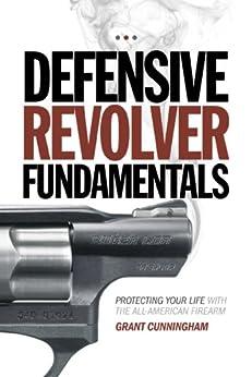 PDF Descargar Defensive Revolver Fundamentals: Protecting Your Life With the All-American Firearm