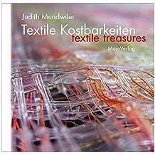 Textile Kostbarkeiten: Textile Treasures (Galeriebücher / Textilkunst im MaroVerlag)