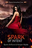 Spark of Intent (Phoenix Rising Book 3) (English Edition)