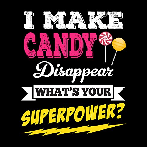I Make Candy Disappear Whats Your Superpower Men's Hooded Sweatshirt Black