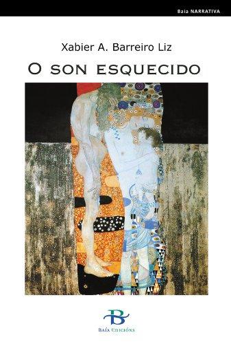 O son esquecido (Baía Narrativa) (Galician Edition) por Xabier A. Barreiro Liz