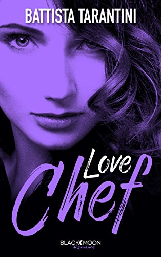 Love Chef (Black Moon Romance) par [Tarantini, Battista]