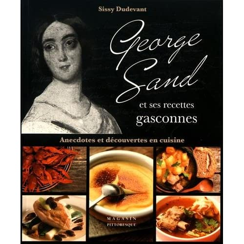 George Sand et ses recettes gasconnes