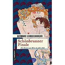Schönbrunner Finale: Historischer Kriminalroman (Historische Romane im GMEINER-Verlag)