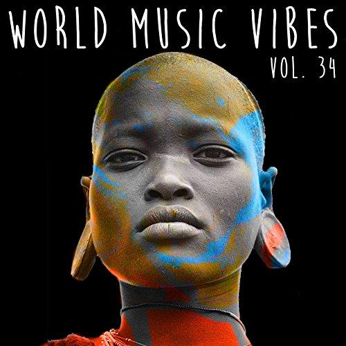 World Music Vibes Vol. 34 - 34 Vibe