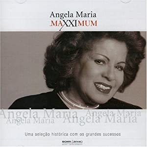 Angela Maria - Maxximum