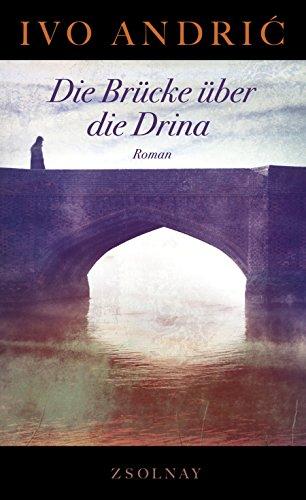 Die Brücke über die Drina: Roman