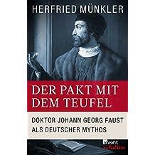Der Pakt mit dem Teufel: Doktor Johann Georg Faust als deutscher Mythos