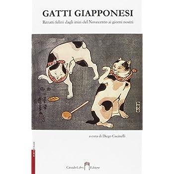 Gatti Giapponesi. Ritratti Felini Dagli Inizi Del Novecento Ai Giorni Nostri