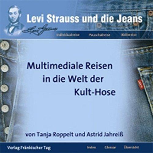 Levi Strauss und Jeans: Multimediale Reisen in die Welt der Kult-Hose -