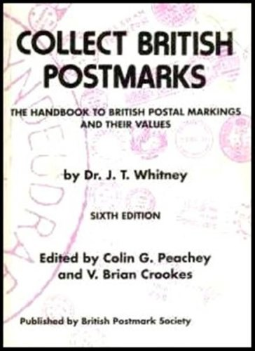 Collect British Postmarks: the handbook to British postal markings and their values
