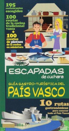 Guia Gastro-Turística de PAÍS VASCO (Escapadas De Cuchara)