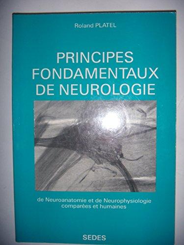 Principes fondamentaux de neurologie : De neuroanatomie et de neurophysiologie comparées et humaines, à l'usage des étudiants du certificat de psychophysiologie de la licence de psychologie
