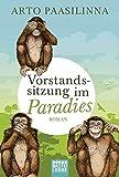 Vorstandssitzung im Paradies: Roman von Arto Paasilinna
