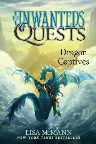 Dragon Captives (The Unwanteds Quests) por Lisa McMann
