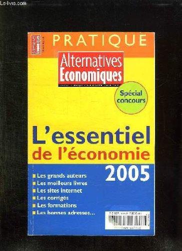 ALTERNATIVES ECONOMIQUES HORS SERIE PRATIQUE N° 16 NOVEMBRE 2004. SPECIAL CONCOURS. L ESSENTIEL DE L ECONOMIE 2005.