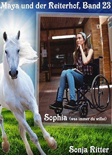 Sophia (was immer du willst) (Maya und der Reiterhof 23)