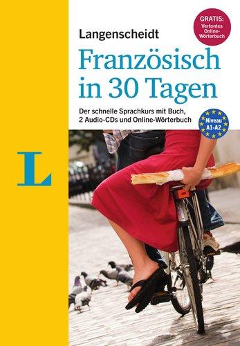 Langenscheidt Französisch in 30 Tagen - Set mit Buch, 2 Audio-CDs und Gratis-Zugang zum Online-Wörterbuch: Der schnelle Sprachkurs (Langenscheidt Sprachkurse '...in 30 Tagen')