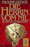 Die Herrin vom Nil: Roman einer Pharaonin (rororo / Rowohlts Rotations Romane)