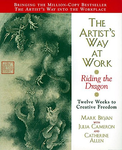 The Artist's Way at Work: Riding the Dragon by Mark Bryan (1999-05-19)