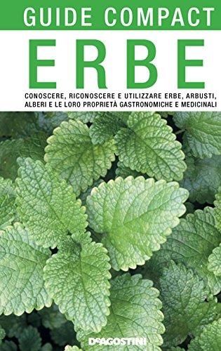 erbe-conoscere-riconoscere-e-utilizzare-erbe-arbusti-alberi-e-le-loro-proprieta-gastronomiche-e-medi