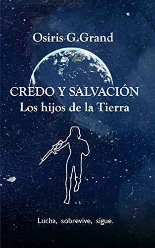 Credo Y salvación: Los Hijos de la tierra: Lucha,sobrevive,sigue ...