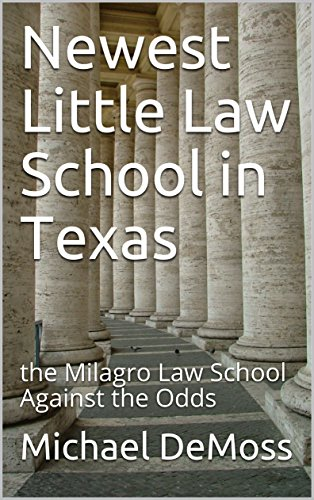 newest-little-law-school-in-texas-the-milagro-law-school-against-the-odds-lone-star-law-school-book-