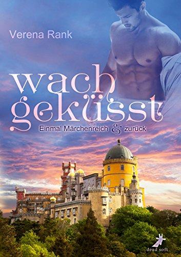 Buchseite und Rezensionen zu 'wachgeküsst: Einmal Märchenreich und zurück' von Verena Rank