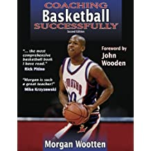 Coaching Basketball Successfully (Coaching Successfully Series) by Morgan Wootten (31-Aug-2003) Paperback
