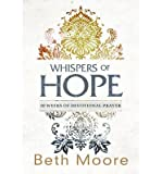 { Whispers of Hope: 10 Weeks of Devotional Prayer - Street Smart Paperback } Moore, Beth ( Author ) Oct-01-2013 Paperback