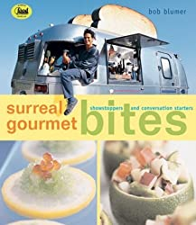 Surreal Gourmet Bites: Showstoppers and Conversation Starters by Bob Blumer (2004-08-02)