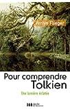 Pour comprendre Tolkien: Une lumière éclatée