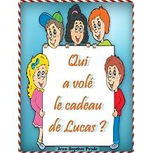 Qui a volé le cadeau de Lucas ? (French Edition)