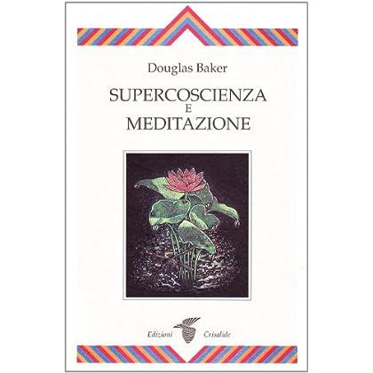Supercoscienza E Meditazione