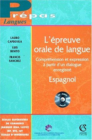 L'EPREUVE ORALE DE LANGUE. Compréhension et expression à partir d'un dialogue enregistré, Espagnol, avec CD audio