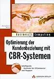 Optimierung der Kundenbeziehung mit CBR-Systemen: Intelligente Systeme für E-Commerce und Support (Business & Computing)