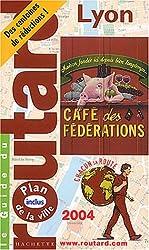 Guide du routard : Lyon 2004
