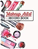 Makeup Artist Record Book: Makeup Artist Record Book Workbook to Practice & Record Customer Data Accessory Workbook for Practice & Glamour for Young & ... Organizer & Planner ,8.5'x11' ,110 pages