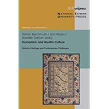 Humanism and Muslim Culture: Historical Heritage and Contemporary Challenges (Reflections on (in)Humanity) by Stefan Reichmuth (2012-04-13)