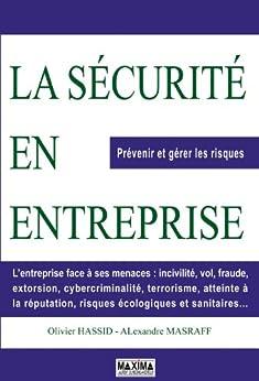 La sécurité en entreprise: Prévenir et gérer les risques par [Hassid, Olivier, MASRAFF, Alexandre]