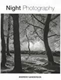 Night Photography: A Practical Manual