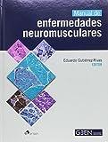 Este Manual de Enfermedades Neuromusculares es el resultado de un proyecto nacido del Grupo de Estudio de Enfermedades Neuromusculares de la Sociedad Española de Neurología. Este Grupo de Estudio consideró la necesidad de publicar un libro sobre los ...