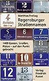 Regensburger Straßennamen: 1400 Gassen, Straßen, Plätze - auf den Punkt gebracht (Regensburg - UNESCO Weltkulturerbe) -