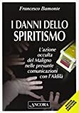 I danni dello spiritismo. L'azione occulta del Maligno nelle presunte comunicazioni con l'Aldilà