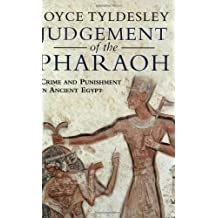 Judgement of the Pharoah: Crime and Punishment in Ancient Egypt by Joyce Tyldesley (2001-06-03)