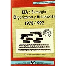 ETA: Estrategias organizativas y actuaciones (1978-1992) (Serie Historia Contemporánea)